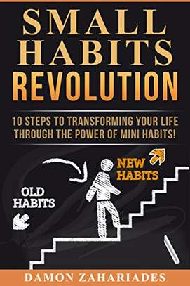 Small Habits Revolution: 10 Steps To Transforming Your Life Through The Power Of Mini Habits! Kindle Edition by Damon Zahariades  (Author) 4.5 out of 5 stars    25 customer reviews image 1