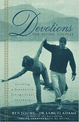Devotions For Dating Couples: Building A Foundation For Spiritual Intimacy Paperback – October 6, 2002 by Ben Young  (Author), Samuel Adams (Author) image 1