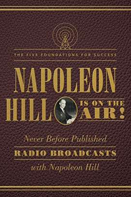 Napoleon Hill Is on the Air!: The Five Foundations for Success Kindle Edition by Napoleon Hill  (Author) image 1