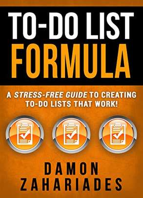 To-Do List Formula: A Stress-Free Guide To Creating To-Do Lists That Work! Kindle Edition by Damon Zahariades  (Author) 4.6 out of 5 stars    314 customer reviews