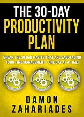 The 30-Day Productivity Plan: Break The 30 Bad Habits That Are Sabotaging Your Time Management - One Day At A Time! (The 30-Day Productivity Boost Book 1) Kindle Edition by Damon Zahariades  (Author)