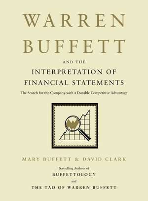 Warren Buffett and the Interpretation of Financial Statements: The Search for the Company with a Durable Competitive Advantage Kindle Edition by Mary Buffett  (Author), David Clark  (Author) image 1