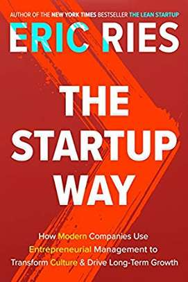 The Startup Way: How Modern Companies Use Entrepreneurial Management to Transform Culture and Drive Long-Term Growth image 1