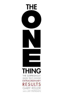 The ONE Thing: The Surprisingly Simple Truth Behind Extraordinary Results Kindle Edition by Gary Keller  (Author), Jay Papasan  (Author) image 1