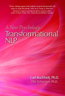 Transformational NLP: A New Psychology Kindle Edition by Carl Buchheit (Author), Ellie Schamber (Author) image 1