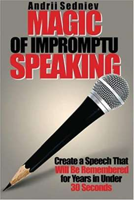 Magic of Impromptu Speaking: Create a Speech That Will Be Remembered for Years in Under 30 Seconds 2/20/13 Edition by Andrii Sedniev  (Author) image 1