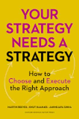 Your Strategy Needs a Strategy: How to Choose and Execute the Right Approach image 1