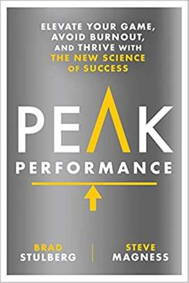 Peak Performance: Elevate Your Game, Avoid Burnout, and Thrive with the New Science of Success Hardcover – June 6, 2017 by Brad Stulberg  (Author), Steve Magness  (Author) image 1