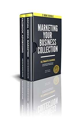MARKETING YOUR BUSINESS COLLECTION 1: Facebook Advertising & Social Media Marketing: Ultimate Guides. 2 Book Bundle With Smart And Proven Internet Marketing Strategies Kindle Edition by Dale Cross  (Author) Be the first to review this item  See all formats and editions image 1