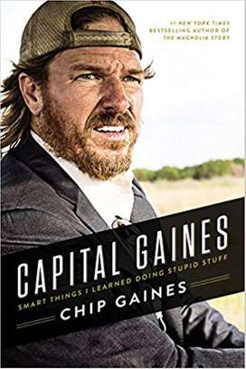 Capital Gaines: Smart Things I Learned Doing Stupid Stuff Hardcover – October 17, 2017 by Chip Gaines  (Author) image 1