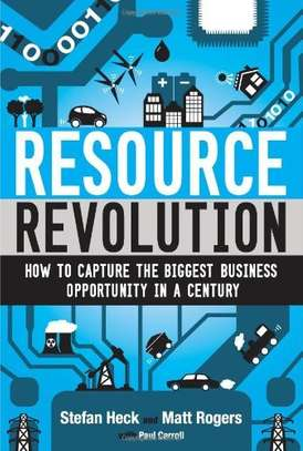 Resource Revolution: How to Capture the Biggest Business Opportunity in a Century Kindle Edition by Stefan Heck  (Author), Matt Rogers  (Author), Pa image 1
