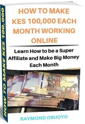 HOW TO MAKE KES 100,000 EACH MONTH WORKING ONLINE
