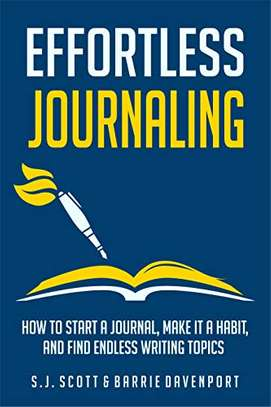 Effortless Journaling: How to Start a Journal, Make It a Habit, and Find Endless Writing Topics Kindle Edition by S.J. Scott  (Author), Barrie Davenport  (Author) 4.8 out of 5 stars    20 customer reviews	 #1 New Releasein Cognitive Psychology image 1