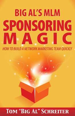 """Big Al's MLM Sponsoring Magic How To Build A Network Marketing Team Quickly Kindle Edition by Tom """"Big Al"""" Schreiter  (Author) image 1"""