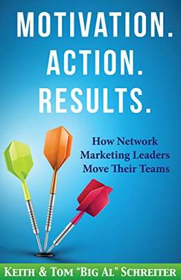 Motivation. Action. Results.: How Network Marketing Leaders Move Their Teams (Network Marketing Leadership Series Book 3) Kindle Edition image 1