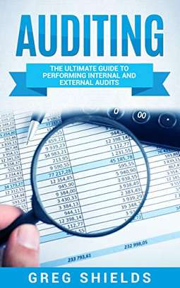 Auditing: The Ultimate Guide to Performing Internal and External Audits Kindle Edition by Greg Shields  (Author) image 1