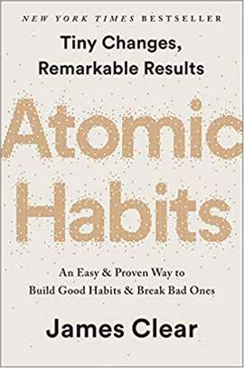 Atomic Habits: An Easy & Proven Way to Build Good Habits & Break Bad Ones Hardcover – October 16, 2018 by James Clear  (Author) image 1