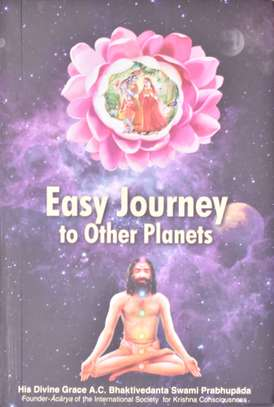 Easy Journey To Other Planets By Swami Prabhupada-founder Of ISKCON
