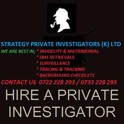 STRATEGY PRIVATE INVESTIGATORS IN NAIROBI/MOMBASA KENYA image 1