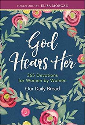 God Hears Her: 365 Devotions for Women by Women Hardcover – September 1, 2017 by Our Daily Bread Ministries  (Author), Elisa Morgan (Foreword) image 1