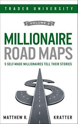 Millionaire Road Maps: 5 Self-Made Millionaires Tell Their Stories Kindle Edition by Matthew R. Kratter  (Author) image 1