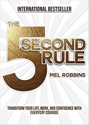The 5 Second Rule: Transform your Life, Work, and Confidence with Everyday Courage Hardcover – February 28, 2017 by Mel Robbins  (Author) image 1