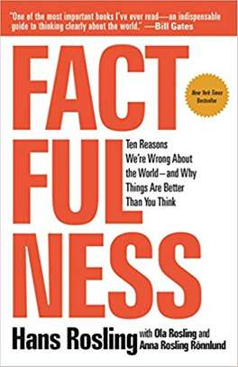 Factfulness: Ten Reasons We're Wrong About the World--and Why Things Are Better Than You Think Hardcover – April 3, 2018 by Hans Rosling  (Author), Anna Rosling Rönnlund  (Author), Ola Rosling  (Author) image 1