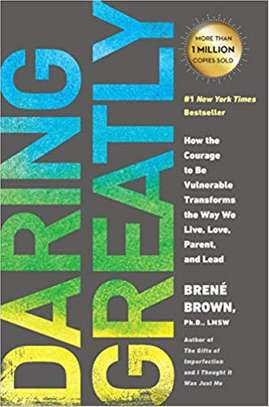 Daring Greatly: How the Courage to Be Vulnerable Transforms the Way We Live, Love, Parent, and Lead Paperback – April 7, 2015 by Brené Brown  (Author) image 1