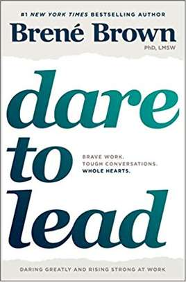 Dare to Lead: Brave Work. Tough Conversations. Whole Hearts. Hardcover – October 9, 2018 by Brené Brown  (Author) image 1