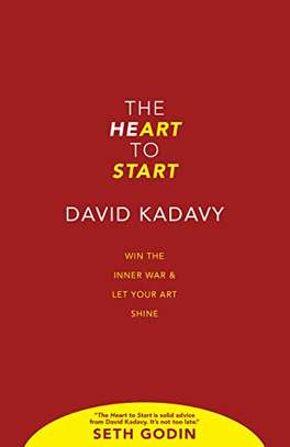 The Heart to Start: Win the Inner War & Let Your Art Shine Kindle Edition by David Kadavy  (Author) 4.8 out of 5 stars    168 customer reviews image 1