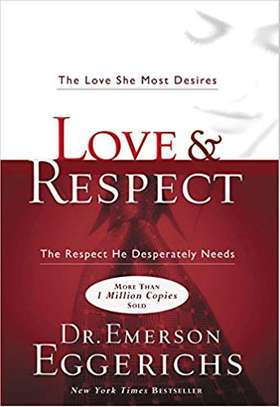 Love & Respect: The Love She Most Desires; The Respect He Desperately Needs Hardcover – September image 1