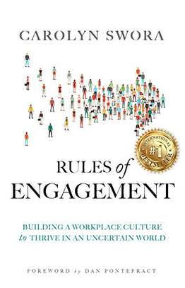 Rules of Engagement: Building a Workplace Culture to Thrive in an Uncertain World Kindle Edition by Carolyn Swora  (Author) image 1
