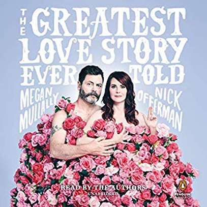 The Greatest Love Story Ever Told: An Oral History   Audible Audiobook – Unabridged Nick Offerman (Narrator, Author), Megan Mullally (Narrator, Author), Penguin Audio (Publisher) image 1