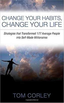 Change Your Habits, Change Your Life: Strategies that Transformed 177 Average People into Self-Made Millionaires Paperback – April 5, 2016 by Tom Corley (Aut image 1