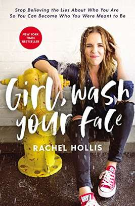 Girl, Wash Your Face: Stop Believing the Lies About Who You Are so You Can Become Who You Were Meant to Be Kindle Edition by Rachel Hollis  (Author) image 1
