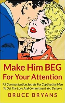 Make Him Beg For Your Attention image 1