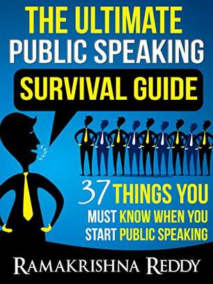 The Ultimate Public Speaking Survival Guide: 37 Things You Must Know When You Start Public Speaking Kindle Edition by Ramakrishna Reddy  (Author), PJ Dempsey (Editor)