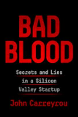 Bad Blood: Secrets and Lies in a Silicon Valley Startup image 1