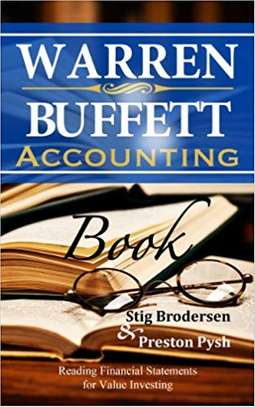 Warren Buffett Accounting Book: Reading Financial Statements for Value Investing (Warren Buffett's 3 Favorite Books Book 2) Kindle Edition by Stig Brodersen  (Author), Preston Pysh (Author) image 1