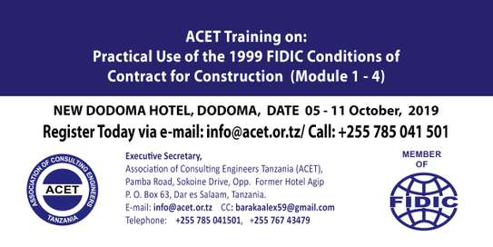 FIDIC CONDITIONS OF CONTRACT (MODULE 1 - 4), OCTOBER 5 - 11, 2019 - NEW DODOMA HOTEL, TANZANIA